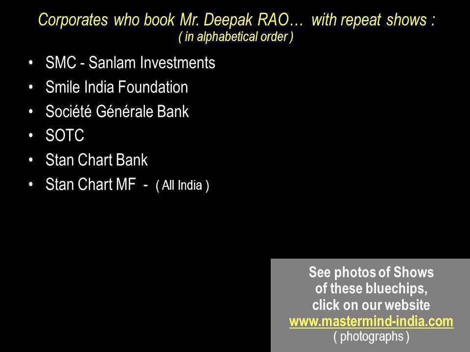 SMC - Sanlam Investments Smile India Foundation Société Générale Bank SOTC Stan Chart Bank Stan Chart MF - ( All India ) Corporates who book Mr.