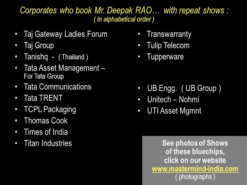 Taj Gateway Ladies Forum Taj Group Tanishq - ( Thailand ) Tata Asset Management – For Tata Group Tata Communications Tata TRENT TCPL Packaging Thomas Cook Times of India Titan Industries Corporates who book Mr.