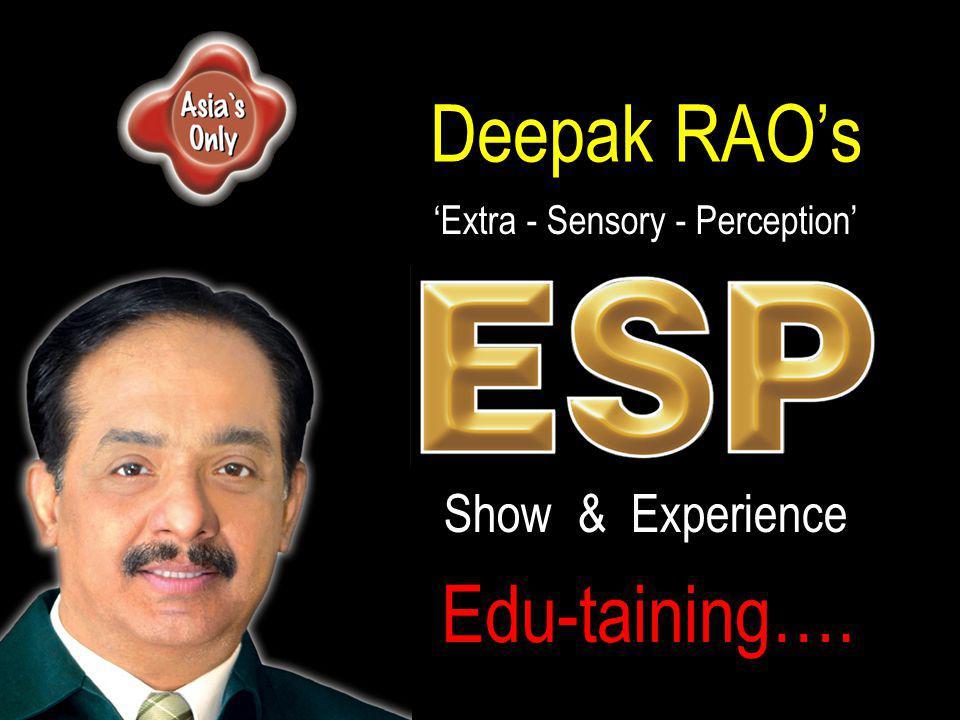 Baffling…. Deepak RAO's 'Extra - Sensory - Perception' Show & Experience Involving….Edu-taining….