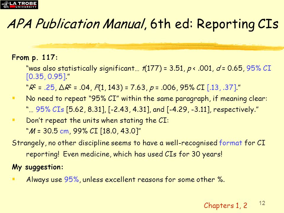 "12 APA Publication Manual, 6th ed: Reporting CIs From p. 117: ""was also statistically significant… t(177) = 3.51, p <.001, d = 0.65, 95% CI [0.35, 0.9"
