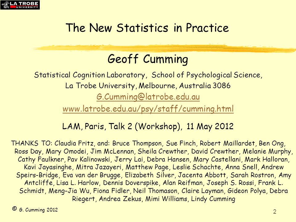 2 The New Statistics in Practice Geoff Cumming Statistical Cognition Laboratory, School of Psychological Science, La Trobe University, Melbourne, Aust