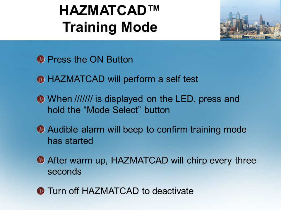 """Press the ON Button HAZMATCAD will perform a self test When /////// is displayed on the LED, press and hold the """"Mode Select"""" button Audible alarm wil"""