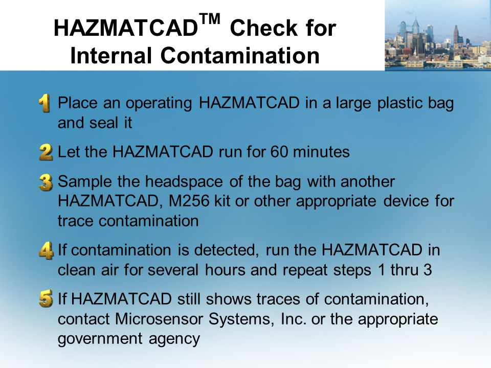 HAZMATCAD TM Check for Internal Contamination Place an operating HAZMATCAD in a large plastic bag and seal it Let the HAZMATCAD run for 60 minutes Sam