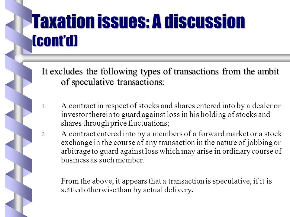 Taxation issues: A discussion b The only provisions which have an indirect bearing on derivative transactions are sections 73(1) and 43(5). Section 73