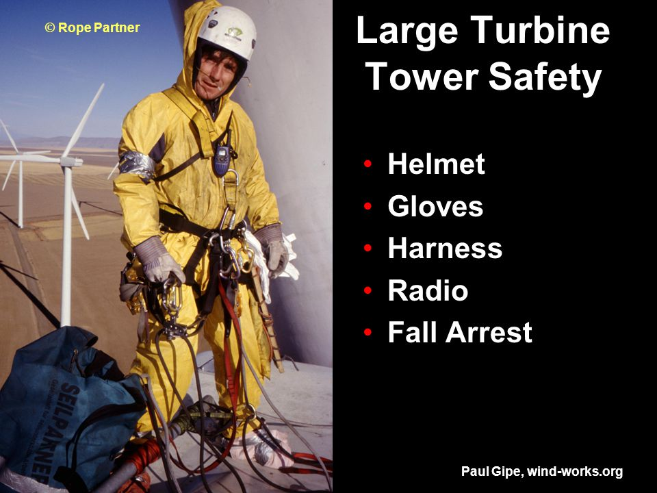 Large Turbine Tower Safety Helmet Gloves Harness Radio Fall Arrest © Rope Partner Paul Gipe, wind-works.org