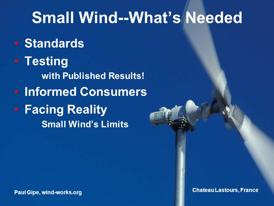 Small Wind--What's Needed Standards Testing with Published Results.