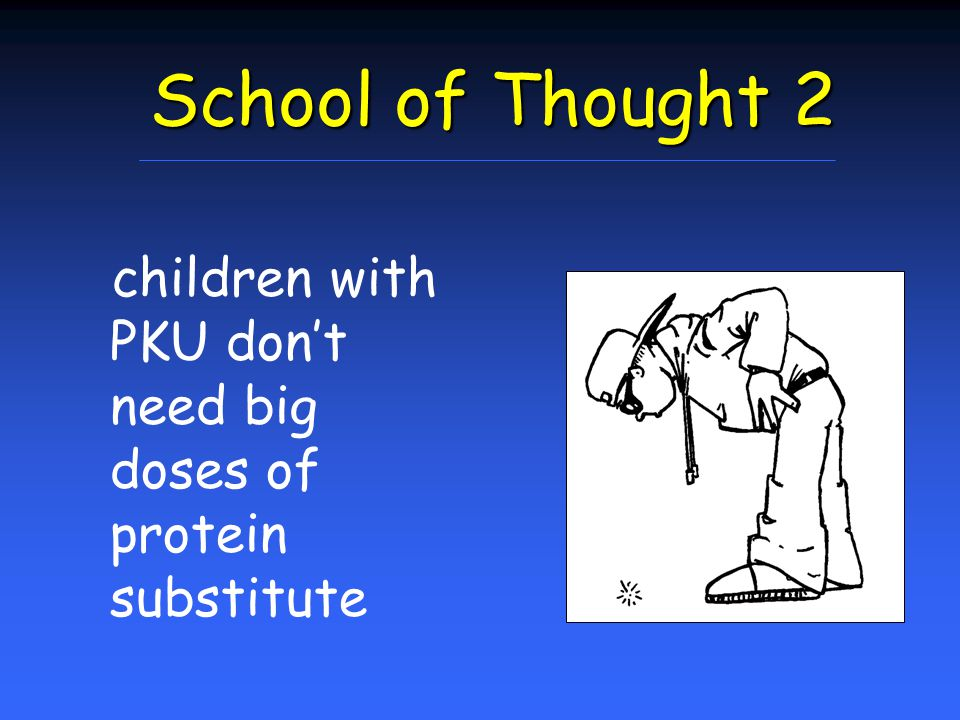 School of Thought 2 children with PKU don't need big doses of protein substitute