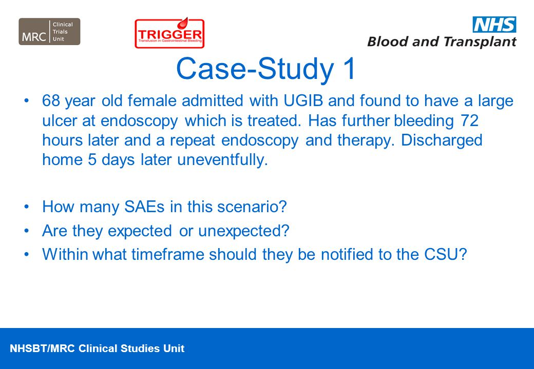 Case-Study 1 68 year old female admitted with UGIB and found to have a large ulcer at endoscopy which is treated. Has further bleeding 72 hours later