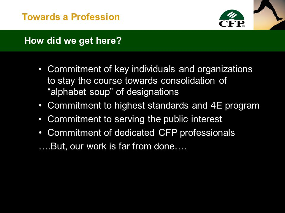Towards a Profession  Where is the CFP Today.