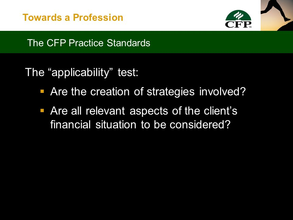 Towards a Profession  Retirement Planning Strategies and techniques for accumulation of wealth and for withdrawal during retirement years  Estate Planning Strategies and techniques for preservation and distribution of accumulated assets Financial Planning Components Defined