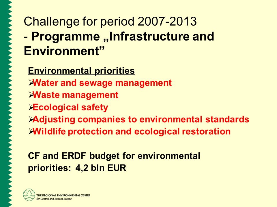 "Challenge for period 2007-2013 - Programme ""Infrastructure and Environment"" Environmental priorities  Water and sewage management  Waste management"