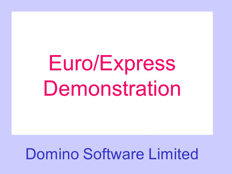 Euro/Express Demonstration Domino Software Limited