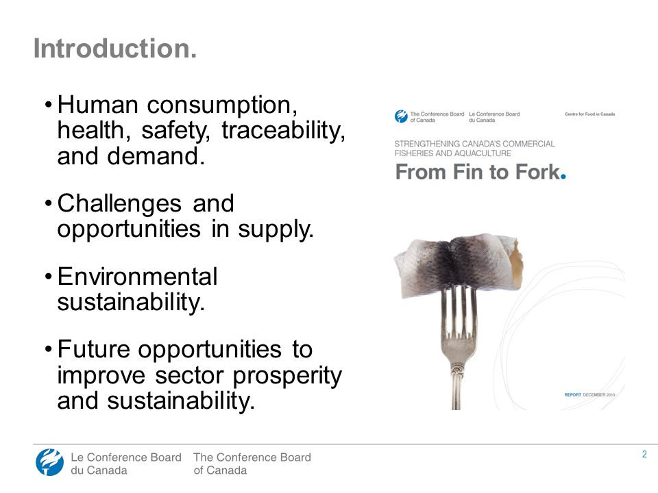 2 Human consumption, health, safety, traceability, and demand.