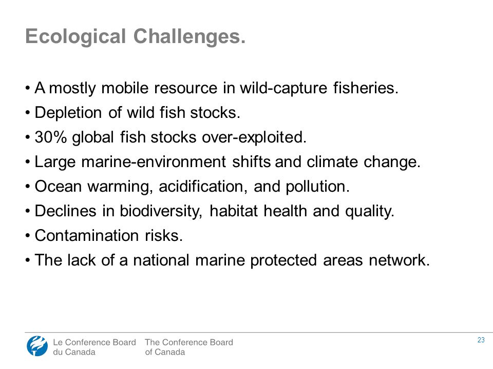 23 A mostly mobile resource in wild-capture fisheries. Depletion of wild fish stocks. 30% global fish stocks over-exploited. Large marine-environment