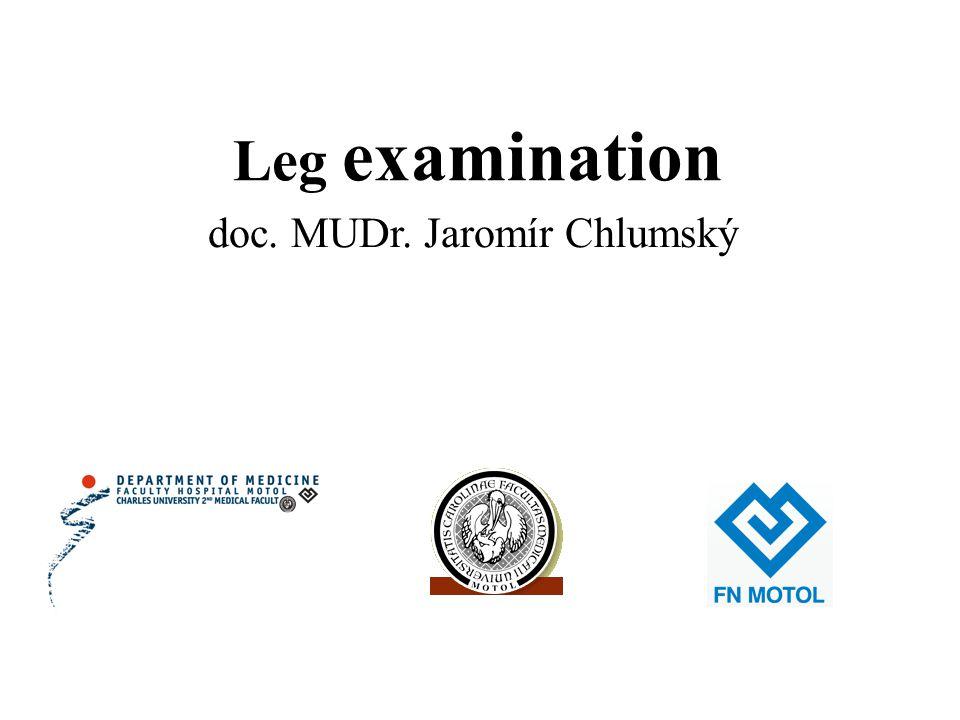 doc. MUDr. Jaromír Chlumský Leg examination