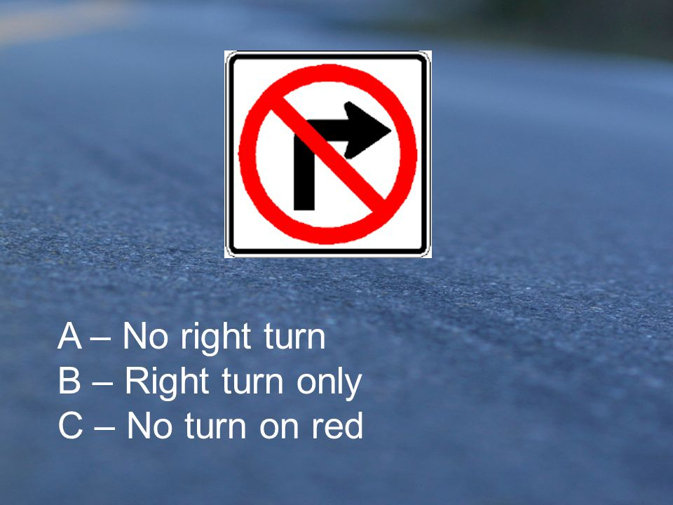 A.Stop ahead B.Stop and remain stopped unless turns are allowed on red C.Stop and then proceed if the way is clear