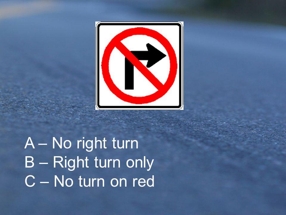 A.Circular intersection ahead B.No U turn C.Do not enter