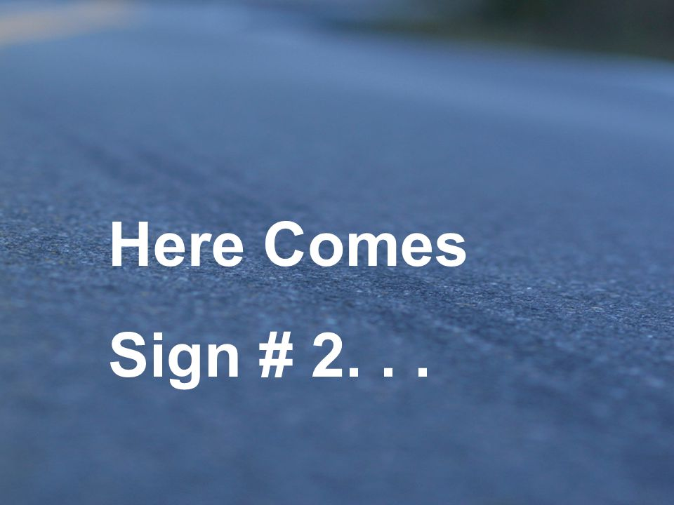 Here Comes Sign # 2...
