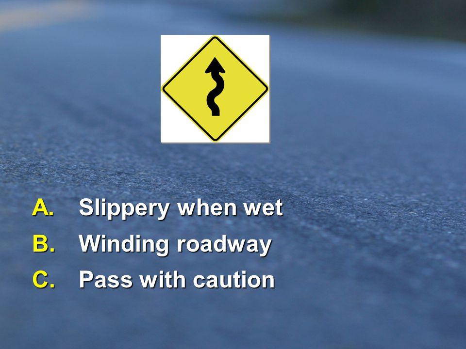 A. Steep grade ahead B.Wide lane ahead C. Overpass ahead has low clearance