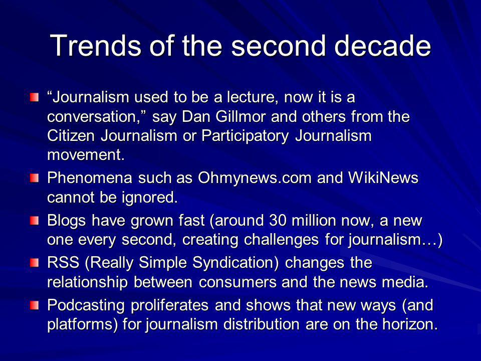 Trends of the second decade The media are losing control to the advertisers also.