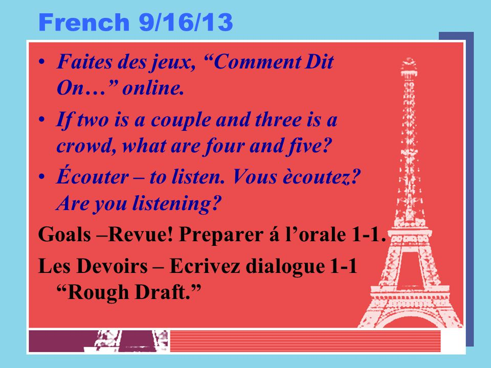 """French 9/16/13 Faites des jeux, """"Comment Dit On…"""" online. If two is a couple and three is a crowd, what are four and five? Écouter – to listen. Vous è"""