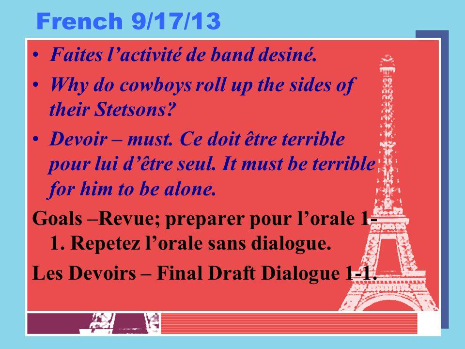 French 9/17/13 Faites l'activité de band desiné. Why do cowboys roll up the sides of their Stetsons? Devoir – must. Ce doit être terrible pour lui d'ê