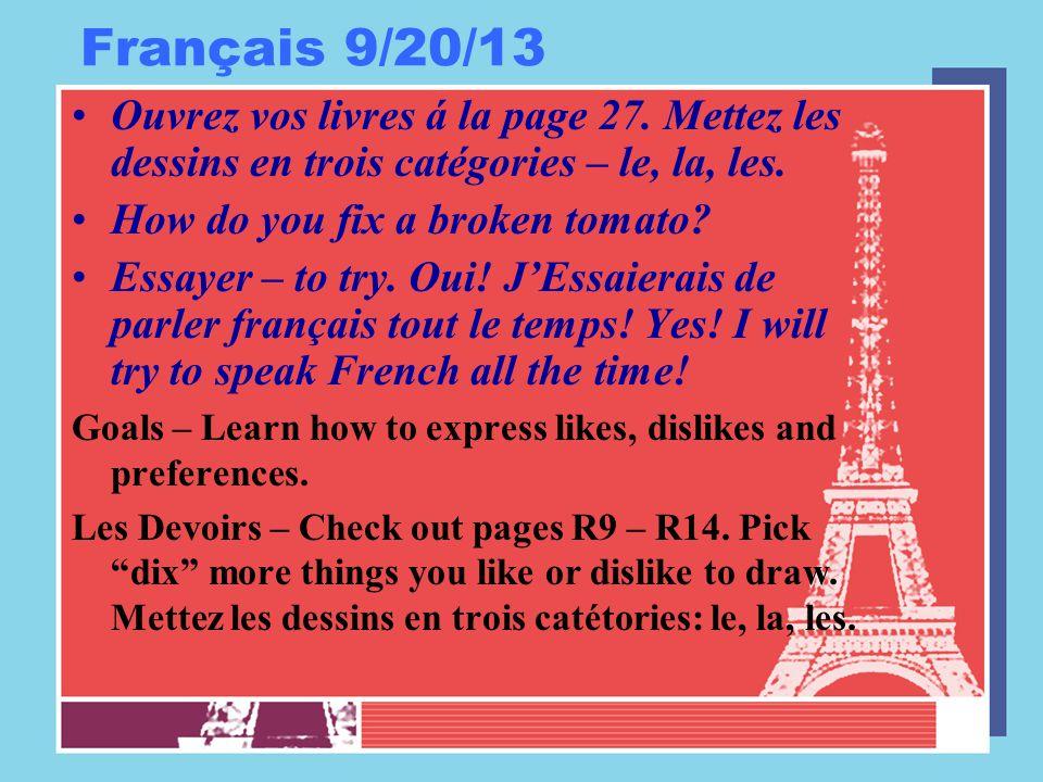 Français 9/20/13 Ouvrez vos livres á la page 27.