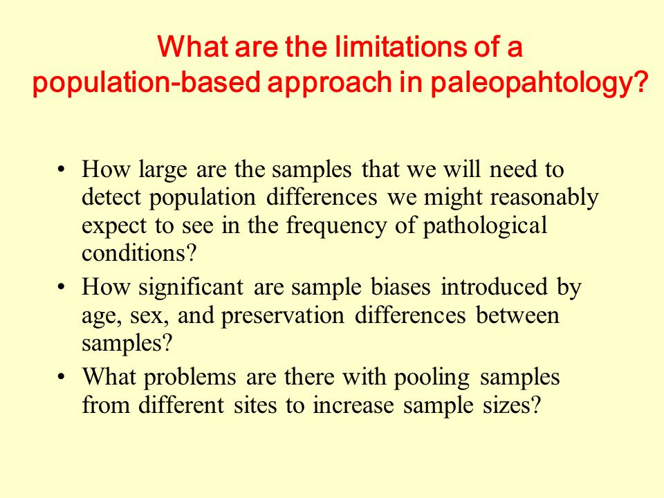 What are the limitations of a population-based approach in paleopahtology? How large are the samples that we will need to detect population difference
