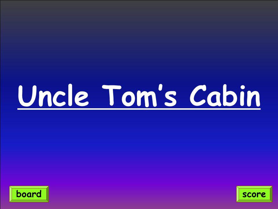 Uncle Tom's Cabin scoreboard