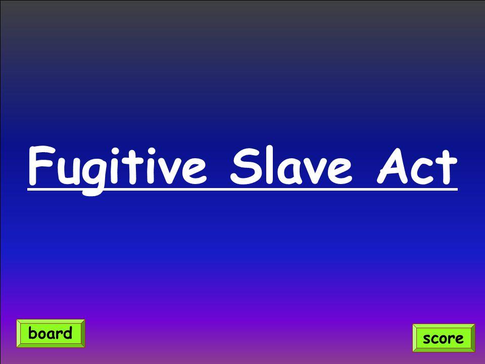 Fugitive Slave Act score board