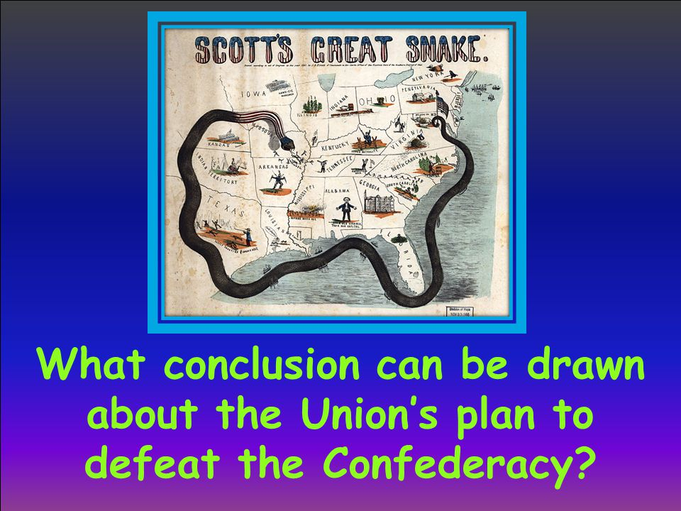 What conclusion can be drawn about the Union's plan to defeat the Confederacy?