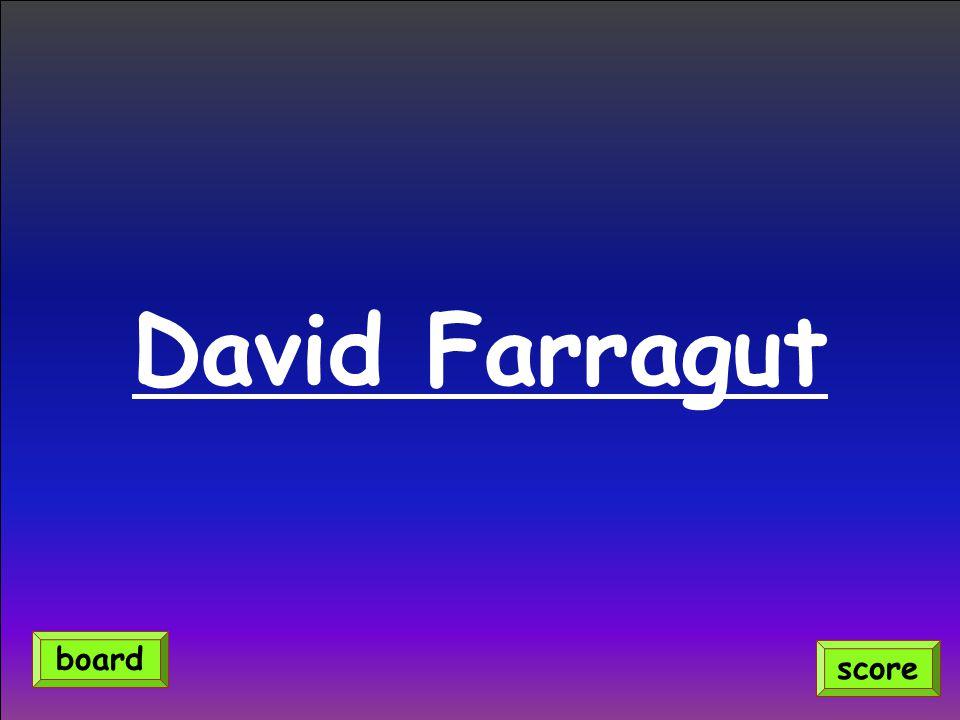 David Farragut score board
