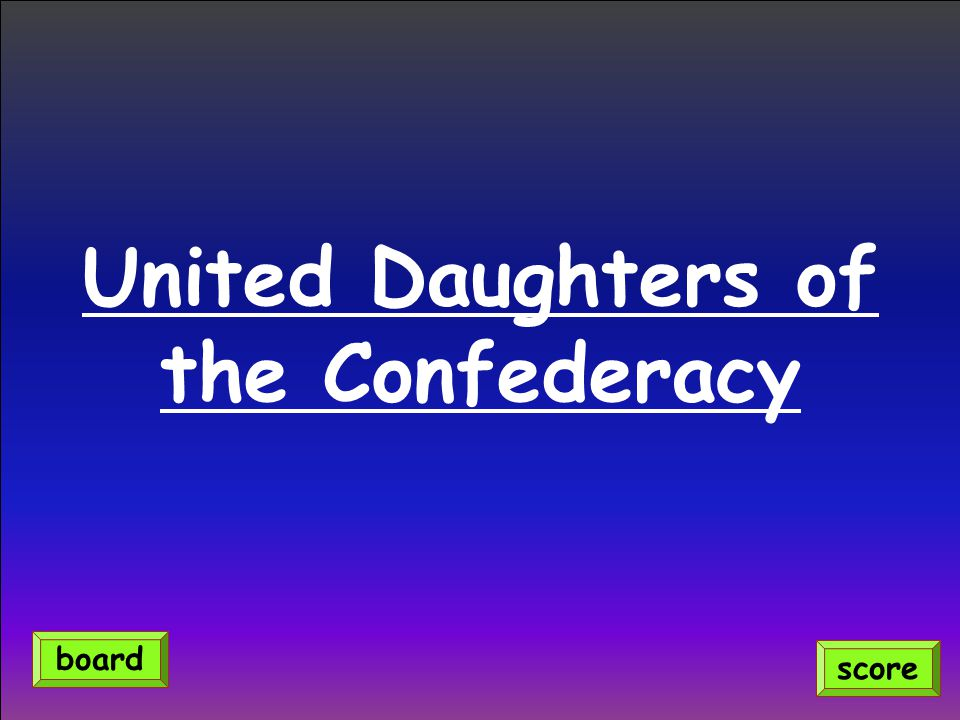 United Daughters of the Confederacy score board