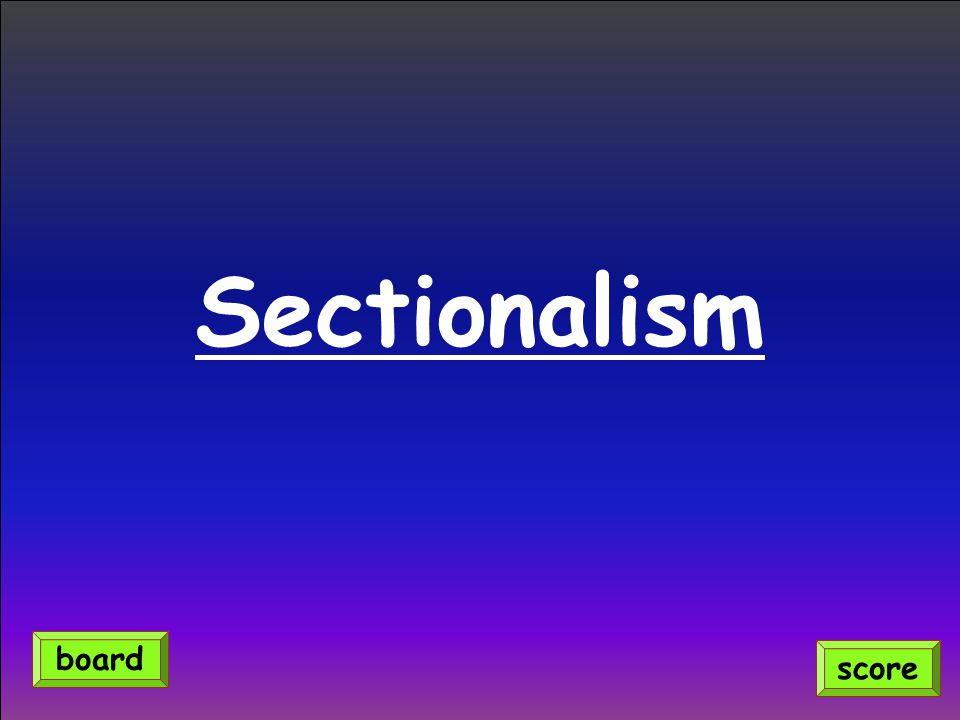 Sectionalism score board