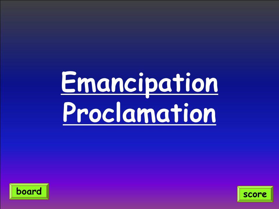 Emancipation Proclamation score board