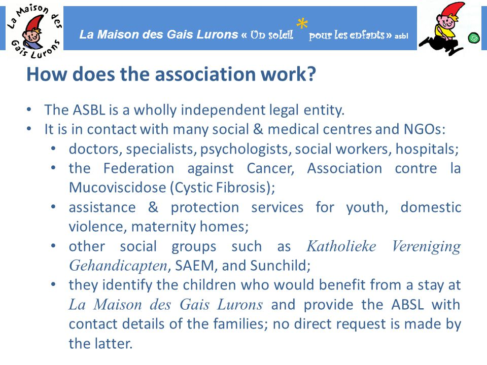 La Maison des Gais Lurons « Un soleil * pour les enfants » asbl How does the association work.