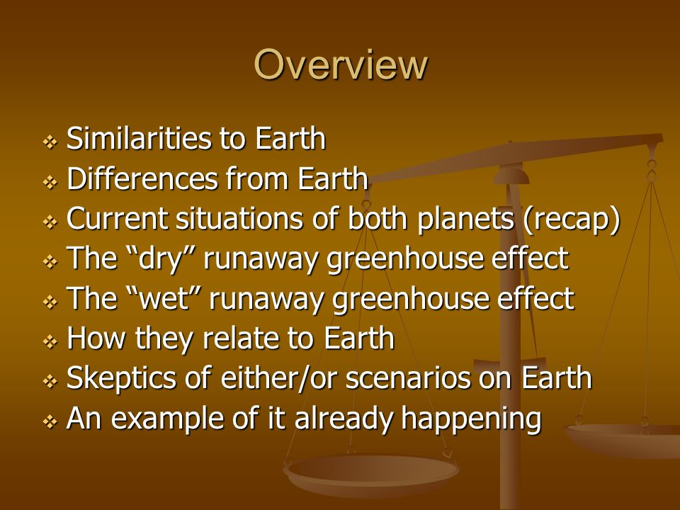 Venus Relevance to Earth (cont.)  A Wet Runaway Greenhouse Effect on Earth would require that the majority of the oceans around the world evaporate more water than they get back through precipitation.