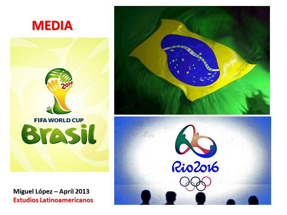 MEDIA MEDIA Miguel López – April 2013 Estudios Latinoamericanos