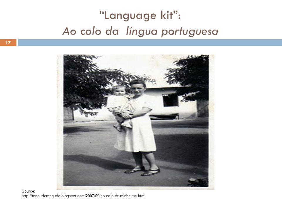 Language kit : Ao colo da língua portuguesa 17 Source: http://magudemagude.blogspot.com/2007/09/ao-colo-de-minha-me.html