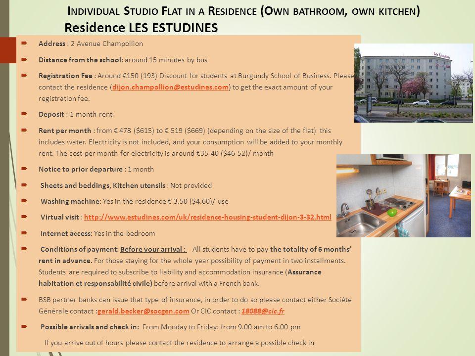 I NDIVIDUAL S TUDIO F LAT IN A R ESIDENCE (O WN BATHROOM, OWN KITCHEN ) Residence Saint Exupéry  Address: 70, Bd des Martyrs de la Resistance – 21000