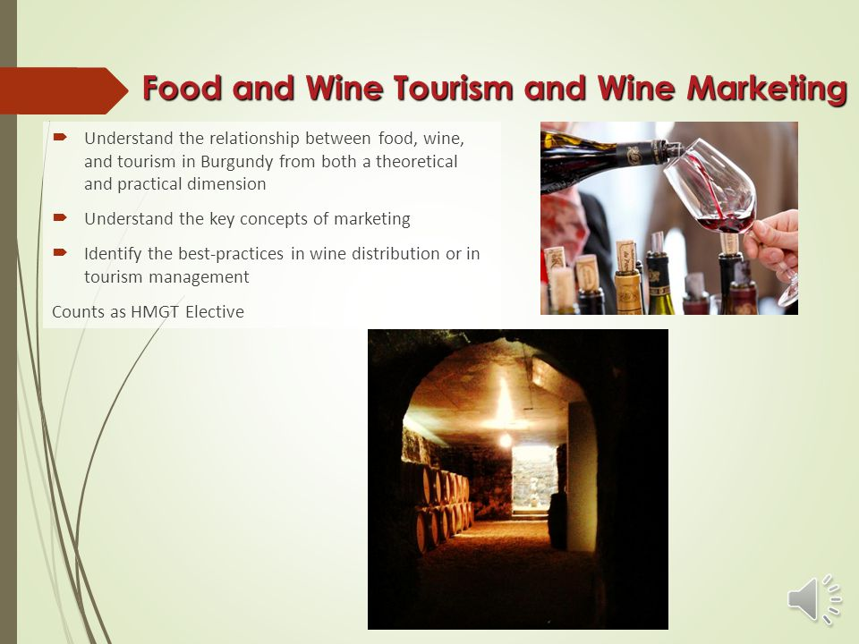 Art de Vivre  Understand the sociology of food and wine  Study the wine-making climate of Burgundy, local food products in Burgundy, and food and wine pairing  Understand the importance of education in food and wine industry  Visit a culinary institute and research center