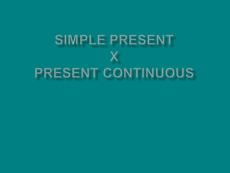 Simple Present: Usa-se para descrever ações habituais ou permanentes.