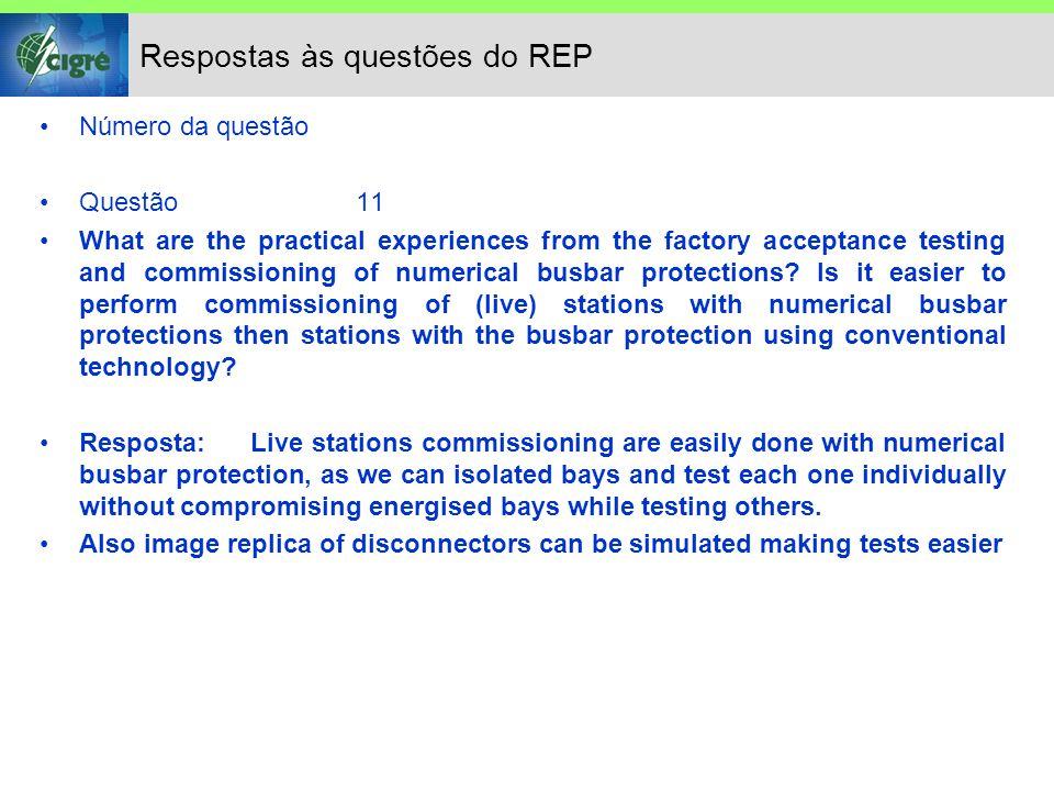 Respostas às questões do REP Número da questão Questão12 How is the disconnector replica tested for numerical busbar protection relays.