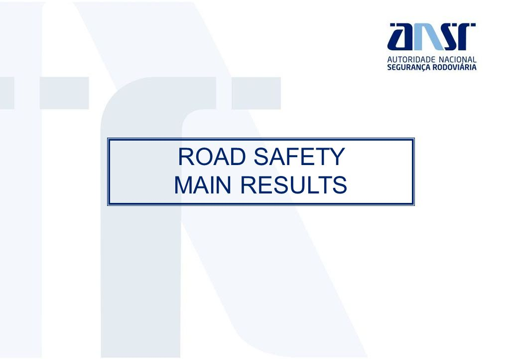 ROAD SAFETY MAIN RESULTS