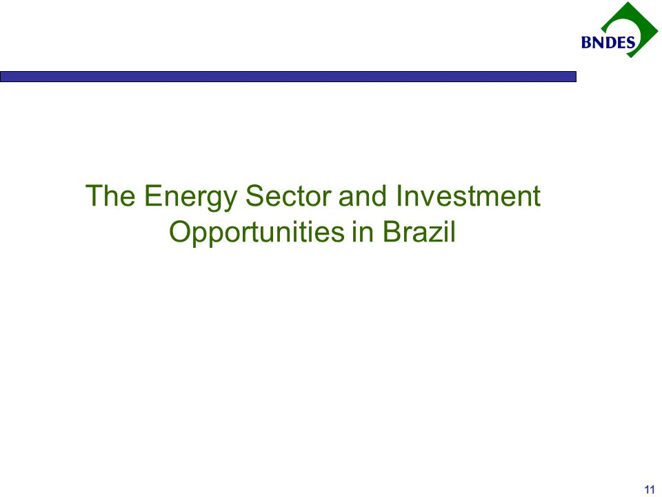 11 The Energy Sector and Investment Opportunities in Brazil