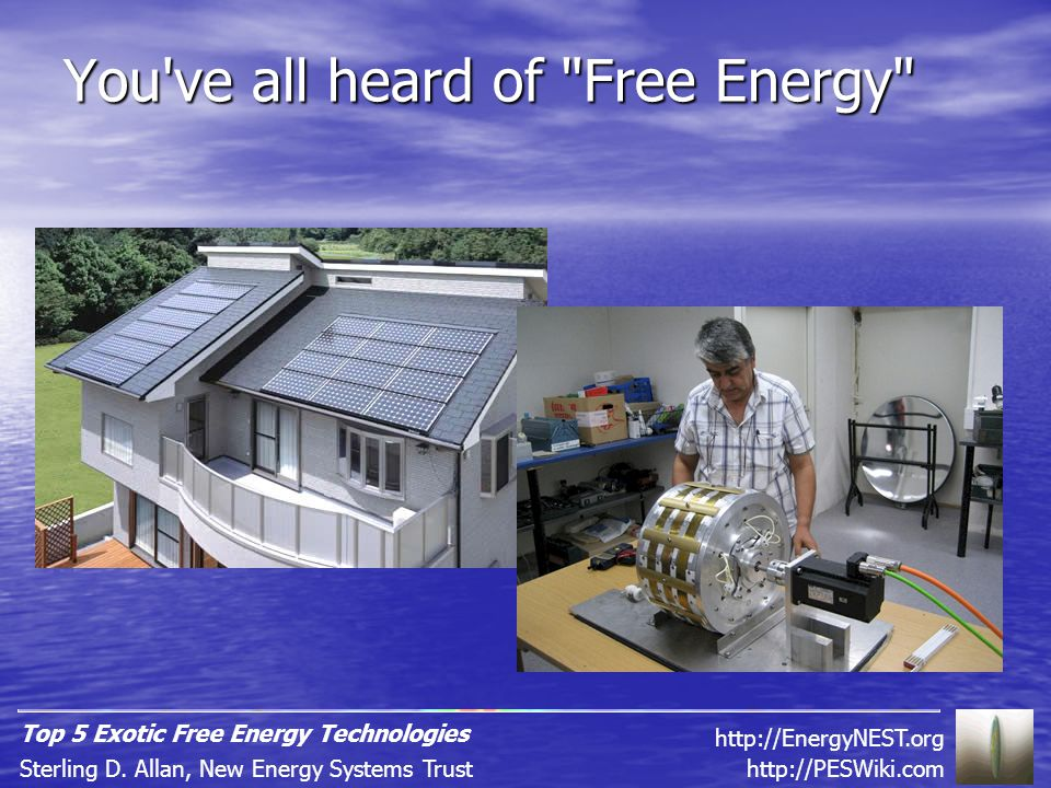 It's Not Perpetual Motion When we say free energy , we're referring to harvesting sources that are free for the taking, and renewable.