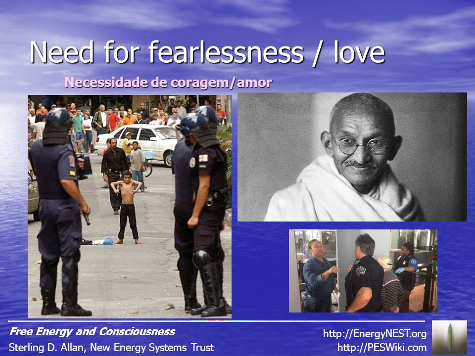 Need for fearlessness / love Necessidade de coragem/amor http://PESWiki.comSterling D.