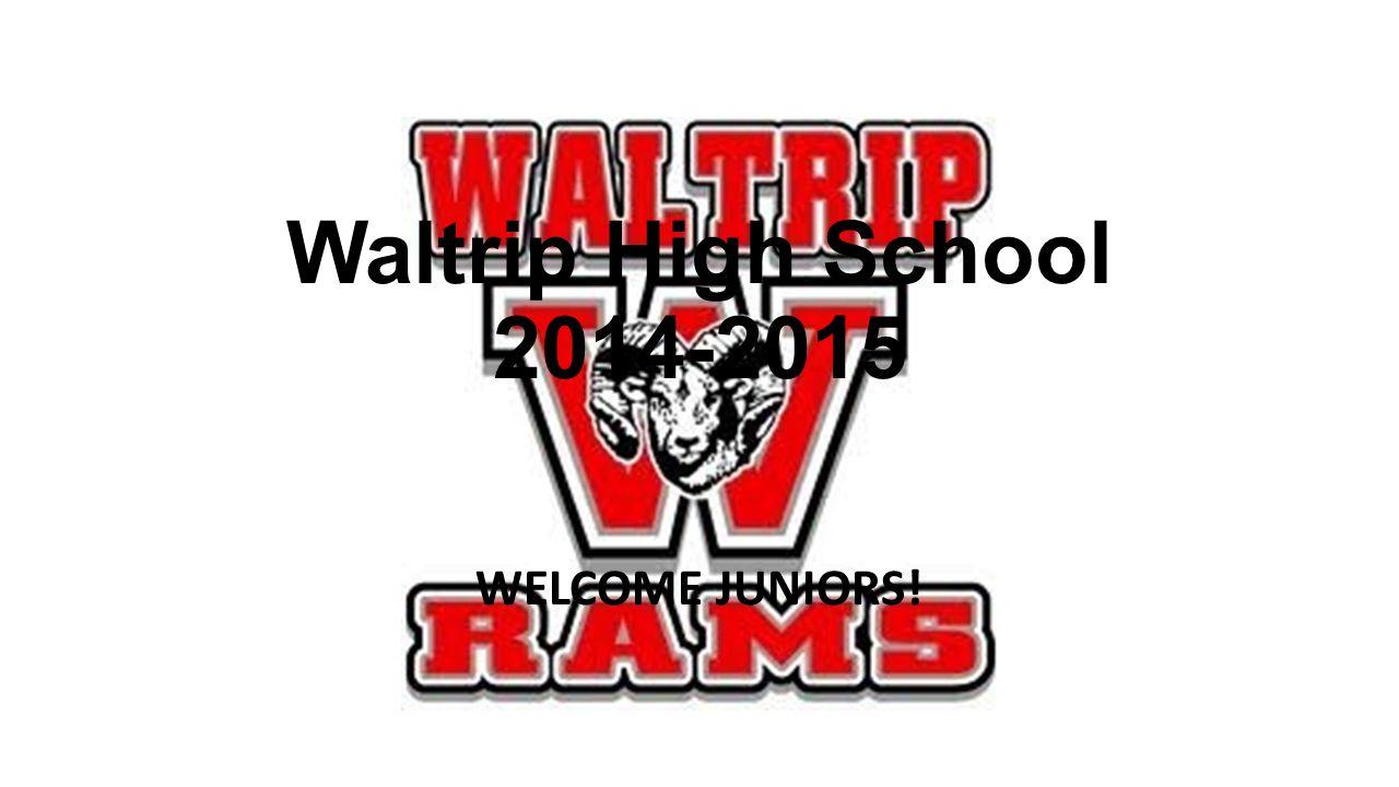 Waltrip High School 2014-2015 WELCOME JUNIORS!