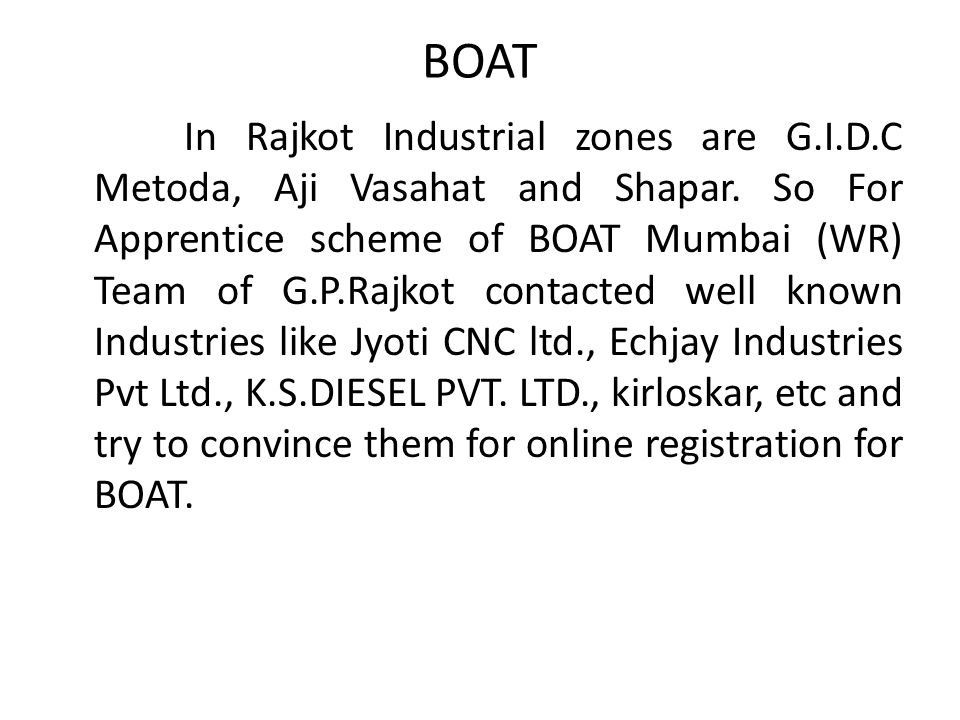 BOAT In Rajkot Industrial zones are G.I.D.C Metoda, Aji Vasahat and Shapar.