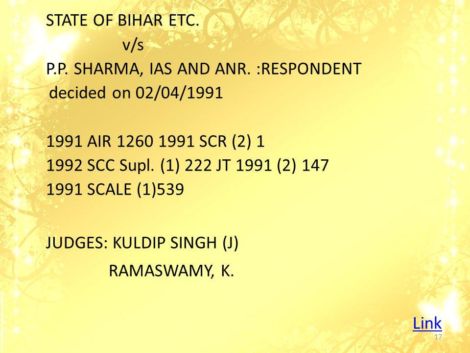 STATE OF BIHAR ETC. v/s P.P. SHARMA, IAS AND ANR.